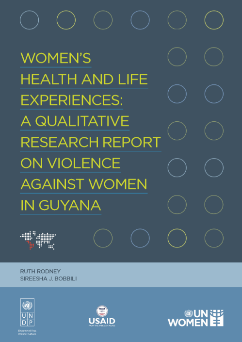 Women's Health and Life Experience: A Qualitative Research Report on Violence against Women in Guyana