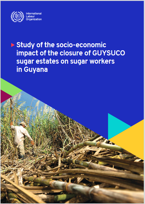 Study of the socio economic impact of the closure of the GUYSUCO sugar estates on sugar workers in Guyana